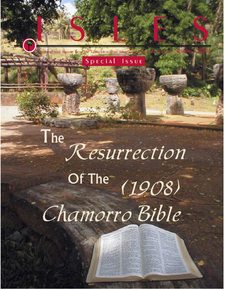 Isles, Spring 2003, Special Issue, The Resurrection of the (1908) Chamorro Bible, Front Cover Photo. Location: The Senator Angel Leon Guerrero Santos Memorial Latte Stone Park, Hagåtña, Guam, USA; Photographer: Bethany S. Martin, Editor (2002-2003), Guam-Micronesia Mission of Seventh-day Adventists