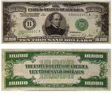 7. USD $10,000 Green Seal (b), U.S. Legal Tender. Photo Credit: Ten Thousand Green Seal (b) - $10,000 Dollars Green Seal (b) <http://www.moneyfactory.com/document.cfm/5/42/161>, United States Legal Tender, Bureau of Engraving and Printing (http://www.MoneyFactory.com), United States Department of the Treasury (http://www.treas.gov), Government of the United States of America (USA).